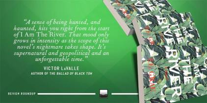 I Am The River - Victor LaValle Blurb